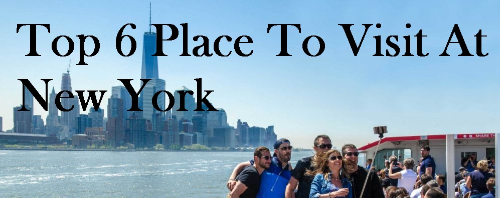 Place To Visit At New York